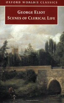 Scenes of Clerical Life - George Eliot, Thomas A. Noble
