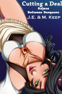 Cutting a Deal - J.M. Keep
