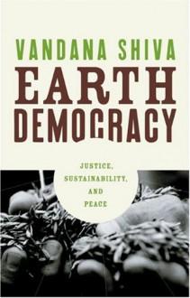 Earth Democracy: Justice, Sustainability, and Peace - Vandana Shiva
