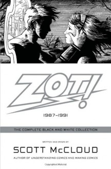 Zot!: The Complete Black-and-White Collection: 1987-1991 - Scott McCloud
