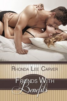 Friends With Benefits - Rhonda Lee Carver