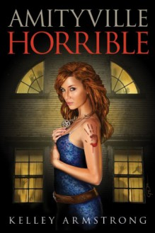 Amityville Horrible - Kelley Armstrong,Maurizio Manzieri