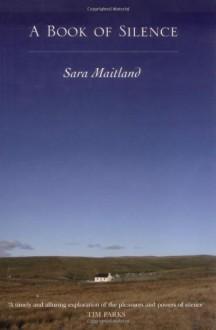 A Book Of Silence - Sara Maitland