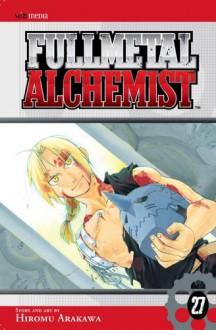Fullmetal Alchemist, Vol. 27 (Fullmetal Alchemist, #27) - Hiromu Arakawa