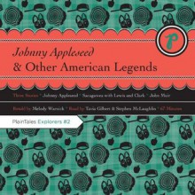 Johnny Appleseed & Other American Legends (PlainTales Explorers) - Melody Warnick, Steven McLaughlin, Tavia Gilbert