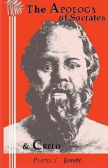The Apology of Socrates, and The Crito - Plato, Benjamin Jowett