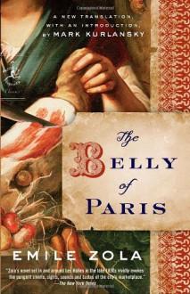The Belly of Paris - Émile Zola, Mark Kurlansky