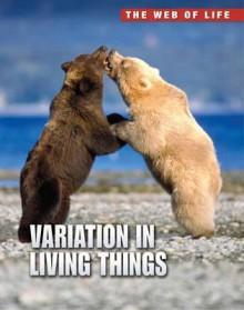 Variation in Living Things - Robert Snedden
