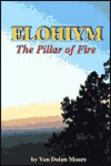 Elohiym: The Pillar of Fire - Van Dolan Moore
