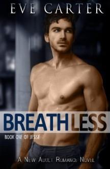 Breathless: Jesse Book 1 - Eve Carter