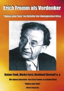 Erich Fromm als Vordenker - Marko Ferst, Burkhard Bierhoff, Erich Fromm