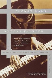 Doctor Faustus - Thomas Mann,John E. Woods