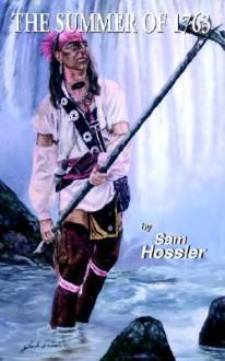 The Summer of 1763 - Sam Hossler