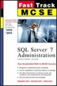 SQL Server 7 Administration (The Fast Track Series) - Andy Ruth, Anil Desai