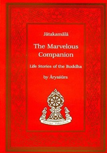 The Marvelous Companion: Life Stories of the Buddha (Tibetan Translation Series) - Aryasura