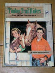 The Texas Tenderfoot (Timber Trail Riders) - Michael Murray, Robert Meyers, Annie Kohn