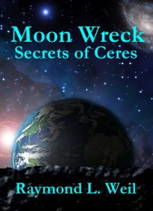 Secrets of Ceres - Raymond L. Weil
