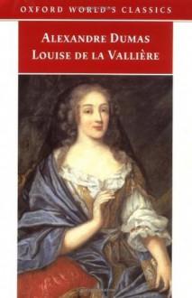 Louise de la Valliere - David Coward, Alexandre Dumas