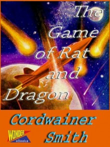 The Game of Rat and Dragon - Cordwainer Smith