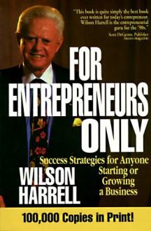 For Entrepreneurs Only - Wilson Harrell