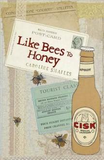 Like Bees to Honey - Caroline Smailes