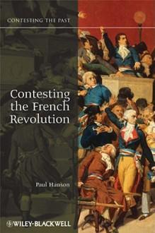 Contesting the French Revolution - Paul Hanson