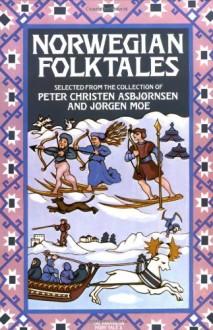 Norwegian Folktales - Jorgen Moe, Peter Christen Asbjornsen
