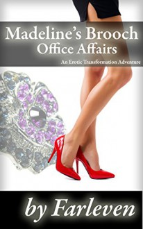 Madeline's Brooch - Office Affairs - Farleven