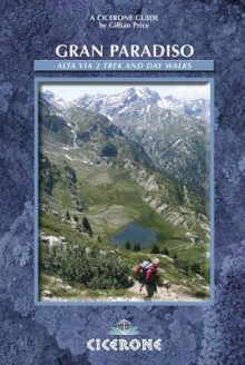 Gran Paradiso: The Alta Via 2 Trek and Day Walks - Gillian Price