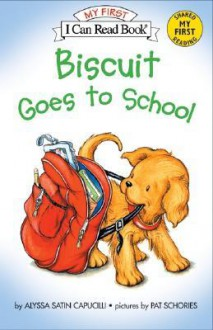 Biscuit Goes to School - Alyssa Satin Capucilli,Pat Schories