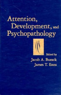 Attention, Development, and Psychopathology - Jacob A. Burack, James T. Enns