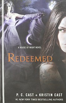 By P. C. Cast Redeemed (A House of Night) (Lrg) [Hardcover] - P. C. Cast