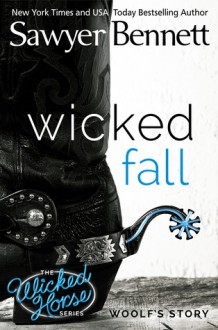 Wicked Fall - Sawyer Bennett