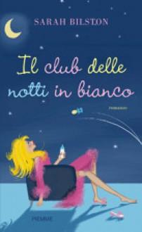 Il club delle notti in bianco - Sarah Bilston, Francesca Spinelli
