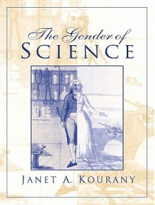 The Gender of Science [With Access Code] - Janet A. Kourany