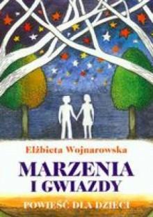 Marzenia i gwiazdy - Elżbieta Wojnarowska