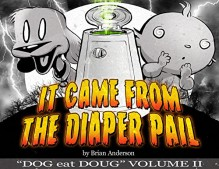 It Came from the Diaper Pail, Dog eat Doug Volume 2 - Brian Anderson