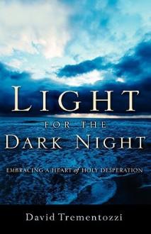 Light for the Dark Night - David Trementozzi