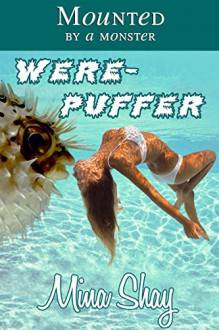 Mounted by a Monster: Werepuffer - Mina Shay