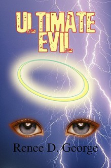Ultimate Evil - Renee D. George