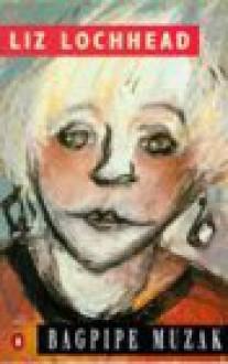 Bagpipe Muzak - Liz Lochhead