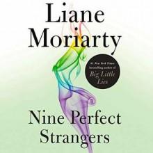 Nine Perfect Strangers - Liane Moriarty,Caroline Lee