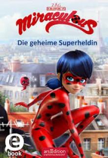 Miraculous - Die geheime Superheldin - Barbara Neeb,Katharina Schmidt