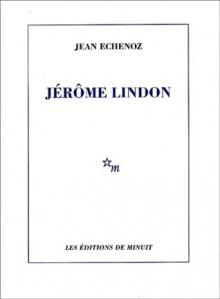 Jérôme Lindon - Jean Echenoz