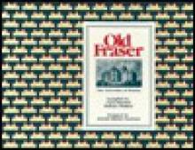 Old Fraser - Carol Shankel, Jeannot Barnes Seymour, Barbara Watkins