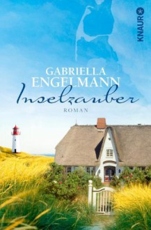 Inselzauber: Roman - Gabriella Engelmann