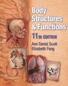 Body Structures and Functions (Body Structures & Functions) - Ann Senisi Scott, Elizabeth Fong