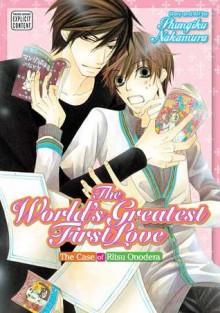 The World's Greatest First Love, Vol. 1 - Shungiku Nakamura