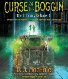 Curse of the Boggin (The Library Book 1) - D.J. MacHale,Keith Nobbs,Mark Bramhall