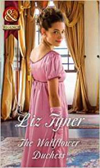 The Wallflower Duchess (Harlequin Historical) - Liz Tyner